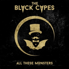THE BLACK CAPES All These Monsters CD 2017