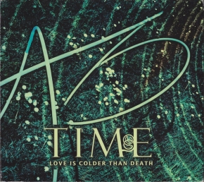 LOVE IS COLDER THAN DEATH Time 2CD Digipack 2006 LTD.1000