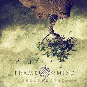 FRAME OF MIND Resurrected CD 2017 (VÖ 26.05)
