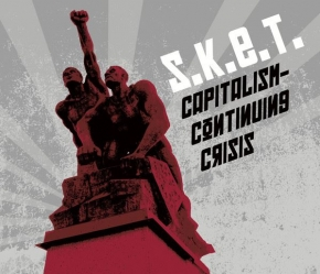 S.K.E.T. Capitalism – Continuing Crisis CD Digipack 2017 HANDS