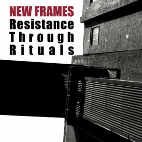 NEW FRAMES Resistance through Rituals CD Digipack 2017 HANDS