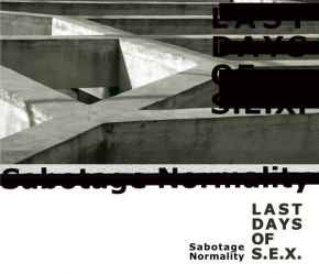 LAST DAYS OF S.E.X. Sabotage Normality CD Digipack 2017 HANDS