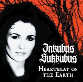 INKUBUS SUKKUBUS Heartbeat Of The Earth [re-release] CD 2017