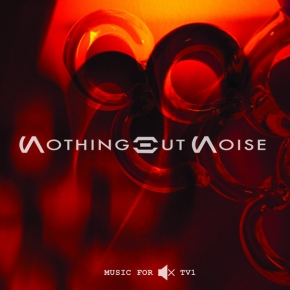 "NOTHING BUT NOISE Music For Muted TV 1 10"" WHITE VINYL 2013 LTD.300"