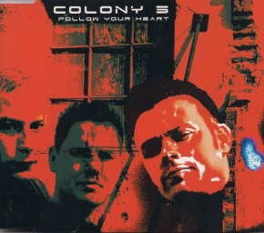 COLONY 5 Follow Your Heart MCD 2002