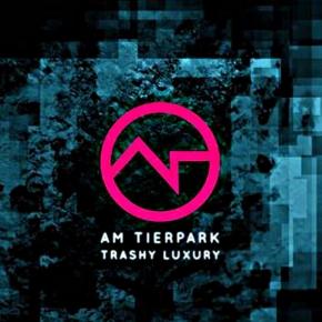AM TIERPARK Trashy Luxury LIMITED 2CD Digipack 2017