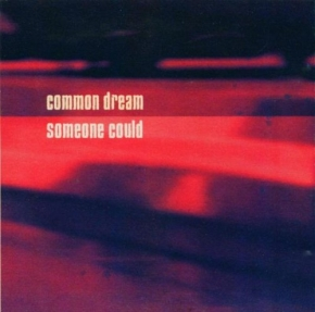 COMMON DREAM Someone Could MCD 2002