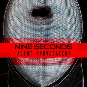 NINE SECONDS Agent Provocateur CD 2017