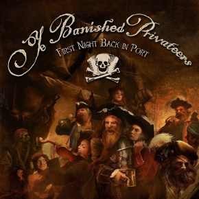 YE BANISHED PRIVATEERS First Night Back in Port CD 2017