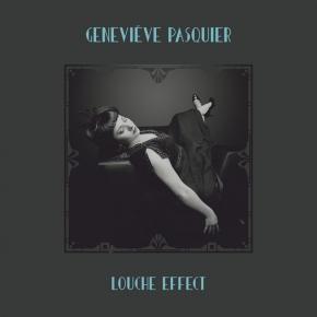 GENEVIEVE PASQUIER Louche Effect CD Digipack 2017 ant-zen