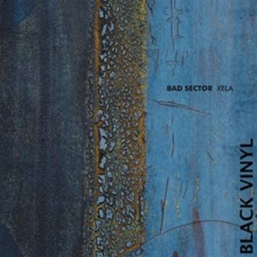 BAD SECTOR Xela LP VINYL 2017 LTD.250
