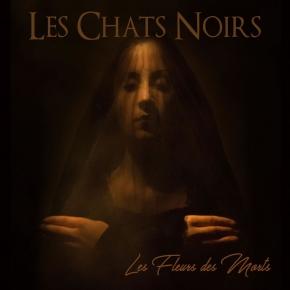 LES CHATS NOIRS Les Fleurs des Mortes CD Digipack 2017 LTD.500