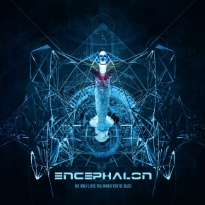 ENCEPHALON We only love you when you're dead 2CD Digipack 2017