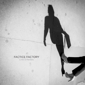 FACTICE FACTORY Lines & Parallels CD Digipack 2017