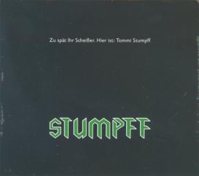 TOMMI STUMPFF Zu spät ihr Scheißer CD Digipack 2017