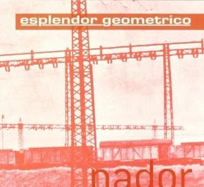 ESPLENDOR GEOMETRICO Nador CD Digipack 2011