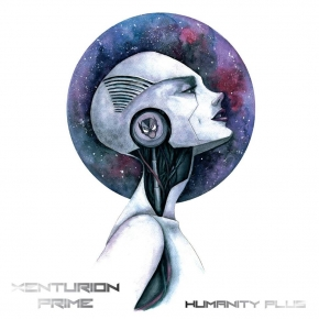 XENTURION PRIME Humanity Plus CD 2017 (VÖ 03.11)