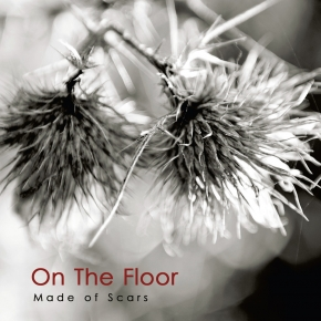 ON THE FLOOR Made Of Scars CD 2017