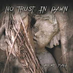 NO TRUST IN DAWN As We Fall CD 2017
