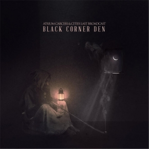 ATRIUM CARCERI & CITIES LAST BROADCAST Black Corner Den CD 2017