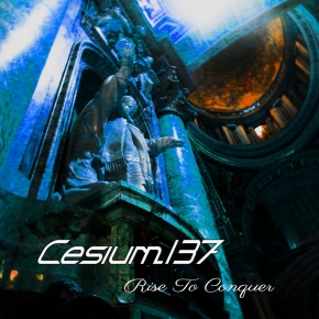 CESIUM_137 Rise To Conquer CD 2018