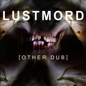 LUSTMORD [Other Dub] LIMITED CD 2009