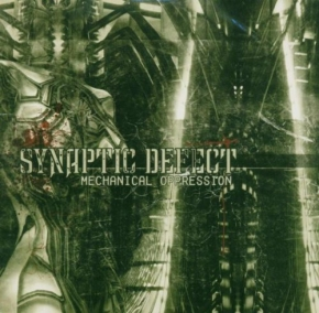 SYNAPTIC DEFECT Mechanical Oppression CD 2004