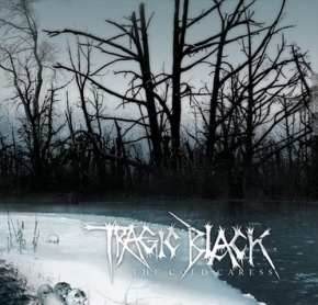 TRAGIC BLACK The Cold Caress CD 2007 LTD.1000