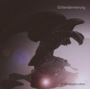 GÖTTERDÄMMERUNG Of Whores And Culture CD 2007