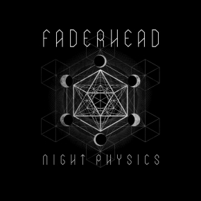 FADERHEAD Night Physics CD Digipack 2017