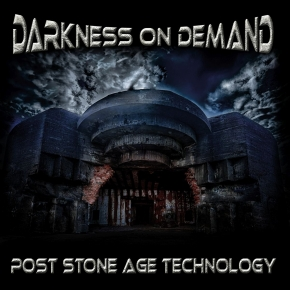 DARKNESS ON DEMAND Post Stone Age Technology CD 2018