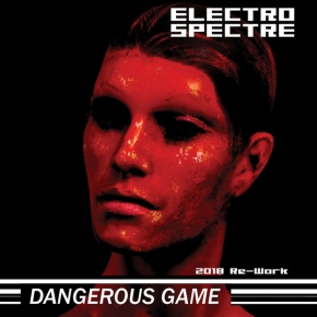 ELECTRO SPECTRE Dangerous Game (2018 Re-Work) CD 2018 LTD.500