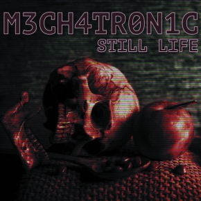 MECHATRONIC Still Life CD Digipack 2018