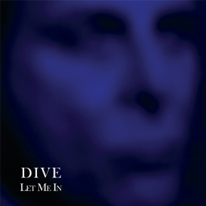 "DIVE Let Me In LIMITED 12"" VINYL 2018"
