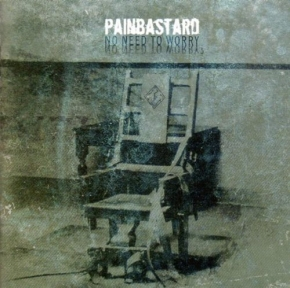 PAINBASTARD No Need To Worry CD 2006