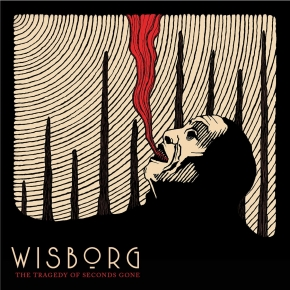 WISBORG The Tragedy Of Seconds Gone CD 2018