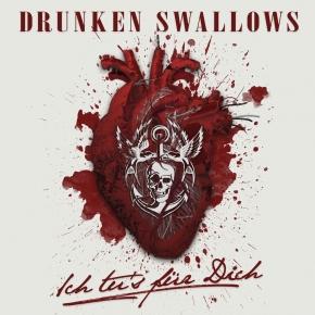 DRUNKEN SWALLOWS Ich Tu's Für Dich LIMITED MCD 2018
