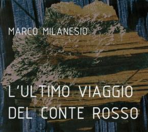 MARCO MILANESIO L'ultimo viaggio del Conte Rosso CD Digipack 2018