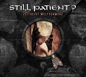 STILL PATIENT? Zeitgeist Weltschmerz LIMITED CD Digipack 2018