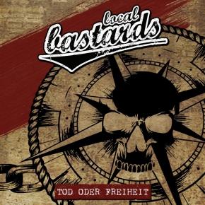 LOCAL BASTARDS Tod Oder Freiheit CD Digipack 2018
