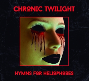 CHRONIC TWILIGHT Hymns For Heliophobes CD Digipack 2018 LTD.200