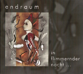 ENDRAUM In Flimmernder Nacht...CD Digipack 2006