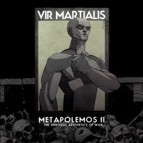 VIR MARTIALIS Metapolemos II - The Spiritual Aesthetics Of War CD Digipack 2012