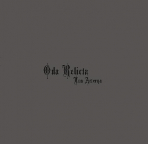ODA RELICTA Lux Aeterna CD Digipack 2011 LTD.200