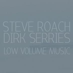 STEVE ROACH & DIRK SERRIES Low Volume Music CD Digipack 2012