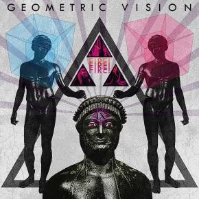 GEOMETRIC VISION Fire! Fire! Fire! CD Digipack 2018