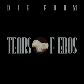 DIE FORM Tears of Eros LP VINYL 2018 LTD.333