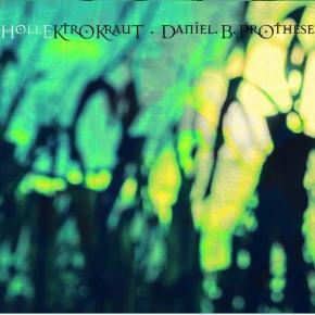 DANIEL B. PROTHESE HölleKtroKraut/HellectroKraut LIMITED 2CD Digipack 2018