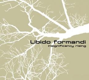 LIBIDO FORMANDI Insignificancy Rising CD 2011 HANDS