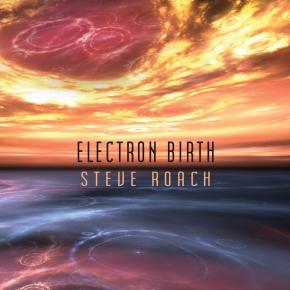 STEVE ROACH Electron Birth CD Digipack 2018 LTD.500